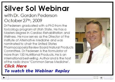 Click here to watch Dr. Godon Peterson - Silver Sol Webinar